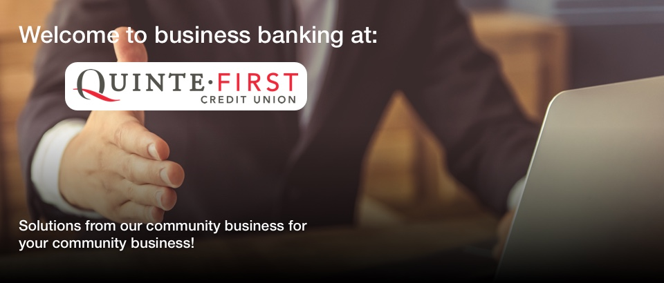 Welcome to Business Banking at Quinte First